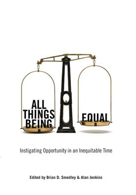 All Things Being Equal: Instigating Opportunity in an Inequitable Time 9781595582102
