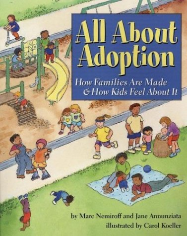 All about Adoption: How Families Are Made & How Kids Feel about It 9781591470595