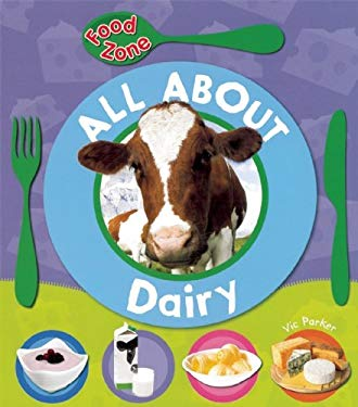 All about Dairy 9781595667694