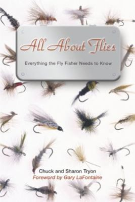 All about Flies: Everything the Fly Fisher Needs to Know 9781592280308