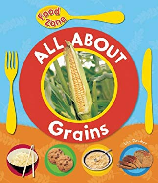All about Grains 9781595667724