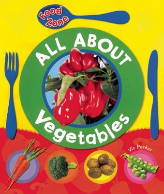 All about Vegetables 9781595667717