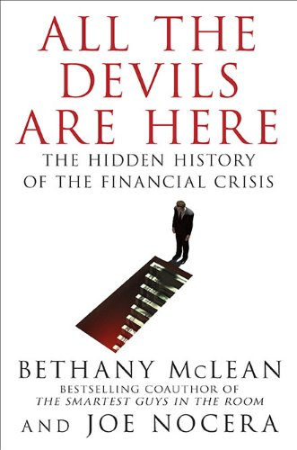 All the Devils Are Here: The Hidden History of the Financial Crisis 9781591843634