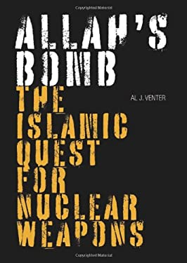 Allah's Bomb: The Islamic Quest for Nuclear Weapons 9781599212050