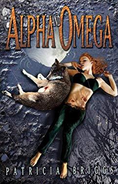 Alpha and Omega 9781596062870