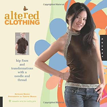 Altered Clothing: Hip Fixes and Transformations with a Needle and Thread 9781592532469