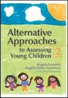 Alternative Approaches to Assesing Young Children 9781598570878