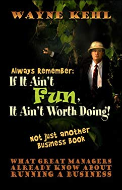 Always Remember: If It Ain't Fun, It Ain't Worth Doing! 9781592861156