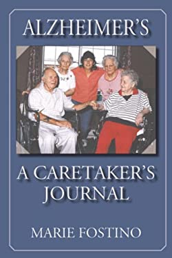 Alzheimer's: A Caretaker's Journal 9781596635623