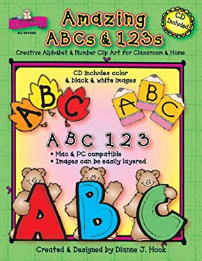 Amazing ABCs & 123s: Creative Alphabet & Number Clip Art for Classroom & Home [With CDROM] 9781594411892