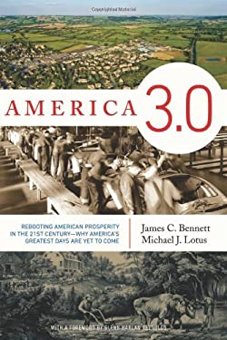 America 3.0: The Little-Known Roots and Hopeful Future of American Prosperity, Freedom, and Family Life 9781594036439
