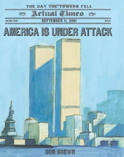 America Is Under Attack: September 11, 2001: The Day the Towers Fell 9781596436947