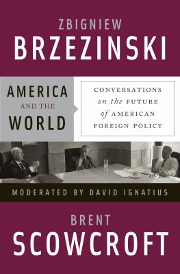 America and the World: Conversations on the Future of American Foreign Policy 9781598878271