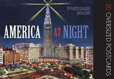 America at Night: 30 Oversized Postcards 9781595832665