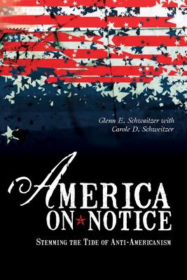 America on Notice: Stemming the Tide of Anti-Americanism 9781591024286
