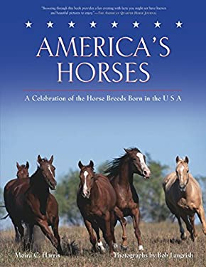 America's Horses: A Celebration of the Horse Breeds Born in the U.S.A. 9781592288939