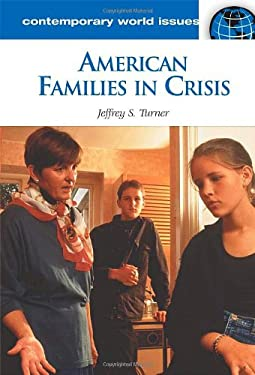 American Families in Crisis: A Reference Handbook 9781598841640