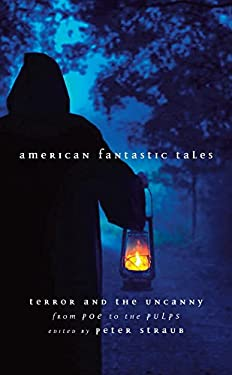 American Fantastic Tales: Terror and the Uncanny from Poe to the Pulps 9781598530476