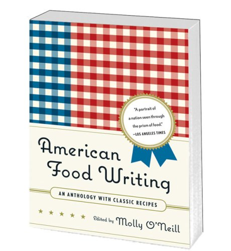 American Food Writing: An Anthology with Classic Recipes 9781598530414