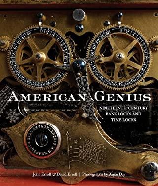 American Genius: Nineteenth-Century Bank Locks and Time Locks 9781593720162