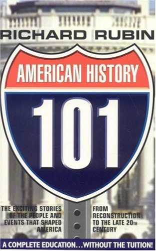 American History 101: The Exciting Stories of the People and Events That Shaped America from Reconstruction to the Late 20th Century 9781596872127