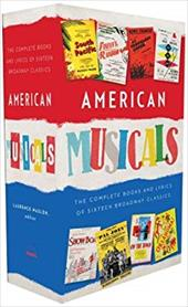 American Musicals: The Complete Books and Lyrics of Sixteen Broadway Classics (Library of America) 22164532