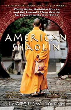 American Shaolin: Flying Kicks, Buddhist Monks, and the Legend of Iron Crotch: An Odyssey in the New China 9781592403370