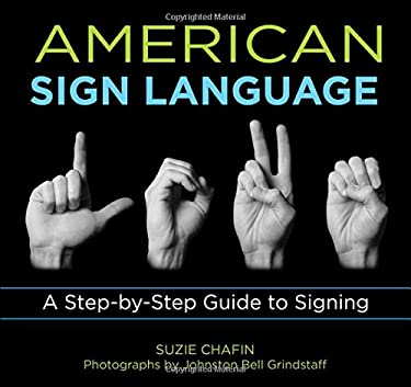 American Sign Language: A Step-By-Step Guide to Signing 9781599215143