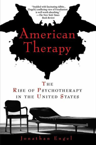 American Therapy: The Rise of Psychotherapy in the United States 9781592404919