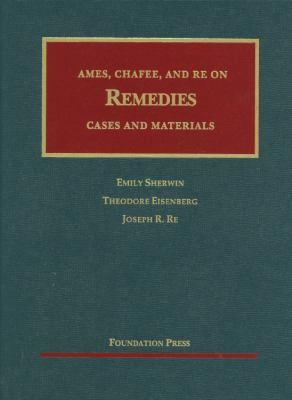 Ames, Chafee, and Re on Remedies: Cases and Materials