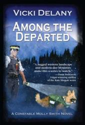 Among the Departed: A Constable Molly Smith Mystery 10867390