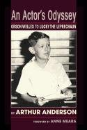 An Actor's Odyssey: From Orson Welles to Lucky the Leprechaun 9781593935221