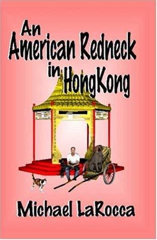An American Redneck in Hong Kong 9781591050360