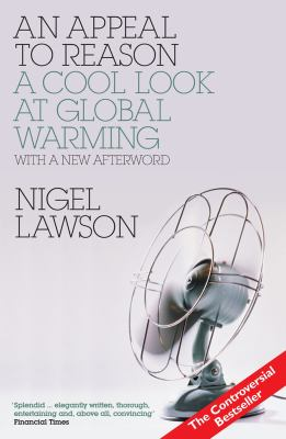 An Appeal to Reason: A Cool Look at Global Warming 9781590202524
