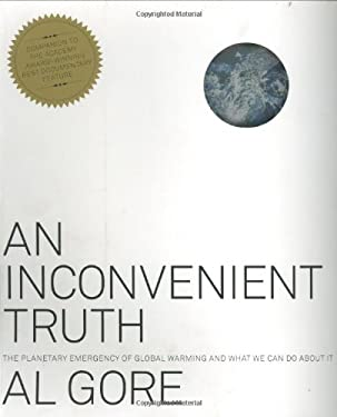An Inconvenient Truth: The Planetary Emergency of Global Warming and What We Can Do about It 9781594865671
