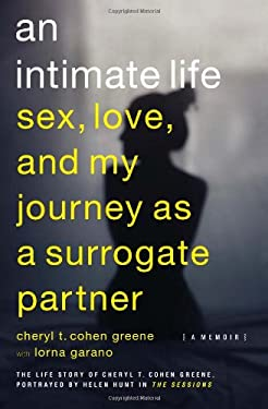 An Intimate Life: Sex, Love, and My Journey as a Surrogate Partner 9781593765064