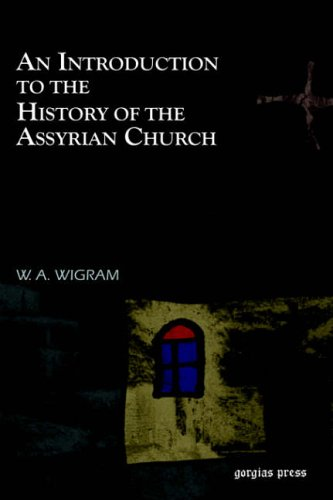 An Introduction to the History of the Assyrian Church