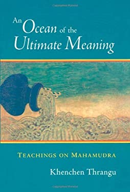 An Ocean of the Ultimate Meaning: Teachings on Mahamudra 9781590300558