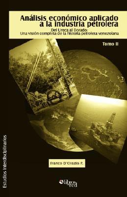Analisis Economico Aplicado a la Industria Petrolera. Tomo II 9781597542807