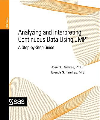 Analyzing and Interpreting Continuous Data Using Jmp: A Step-By-Step Guide 9781599944883