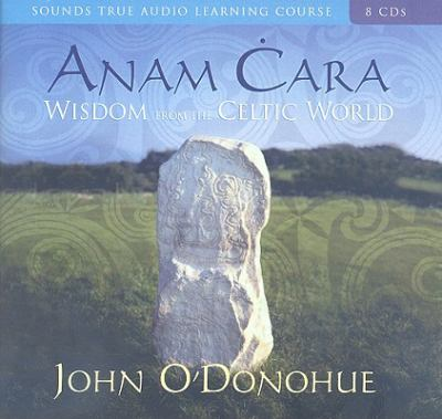 Anam Cara: Wisdom from the Celtic World 9781591797876