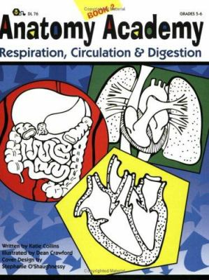 Anatomy Academy Book 2: Respiration, Circulation and Digestion 9781593630508