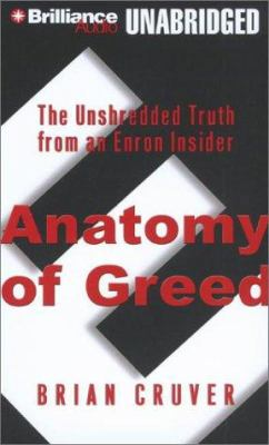Anatomy of Greed: The Unshredded Truth from an Enron Insider 9781590864487