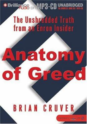 Anatomy of Greed: The Unshredded Truth from an Enron Insider 9781593350109