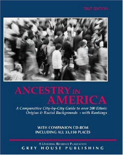 Ancestry in America: A Comparative Guide to Over 200 Ethnic Backgrounds - With Rankings 9781592370290