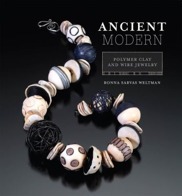 Ancient Modern: Polymer Clay + Wire Jewelry 9781596680975