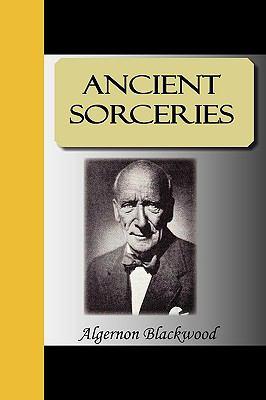 Ancient Sorceries 9781595474650