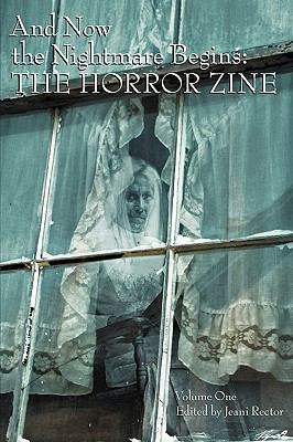 And Now the Nightmare Begins: The Horror Zine 9781593933562