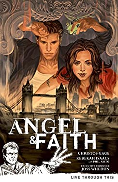 Angel & Faith Volume 1: Live Through This 9781595828873