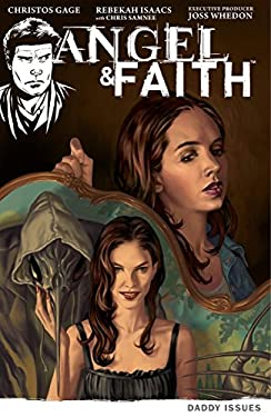 Angel & Faith Volume 2: Daddy Issues 9781595829603